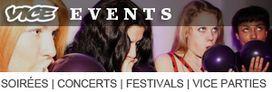 VICE Events: Soirées | Concerts | Festivals | VICE Parties