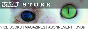 VICE Store: Vice Books | Magazines | Abonnement | DVDs